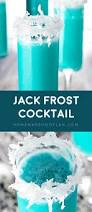 jack frost winter cocktail homemade hooplah
