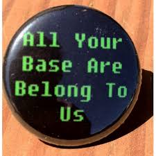 All Your Base Are Belong To Us Meme - all your base are belong to us meme button magnet bottle openers
