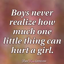 boys never realize how much one thing can hurt a