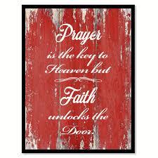 Faith Home Decor by Prayer Is The Key To Heaven But Faith Unlocks The Door