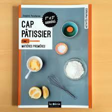 livre de cuisine cap tome 1 matière première cap pâtisserie eurolam