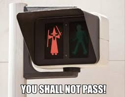 You Shall Not Pass Meme - lord of the rings quote you shall not pass meme 5 dump a day