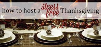 how to host a stress free thanksgiving dinner overstuffed