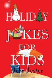holiday jokes for kids john jester 9781532867262 amazon com books