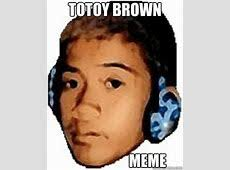 Totoy Brown Memes - laufuhr test images totoy brown meme