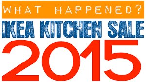 ikea kitchen sale ikea kitchen sale 2015 you ll never believe what happened youtube