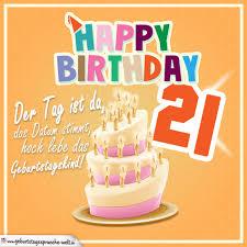 geburtstagssprüche 21 21 geburtstag geburtstagssprüche happy birthday geburtstagskind