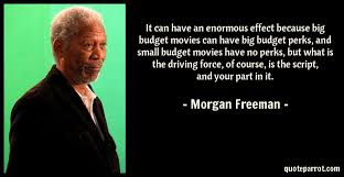 it can have an enormous effect because big budget movie by