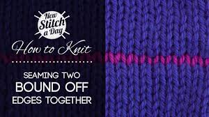 how to knit seaming two bind off edges together newstitchaday com