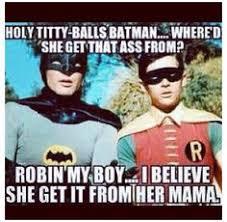 Dat Ass Meme Generator - holy shitballs batman batman meme meme generator sayings