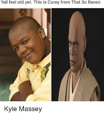 Thats So Meme - yall feel old yet this is corey from that so raven kyle massey