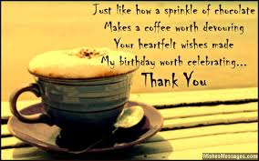 quotes for thanking friends for birthday thank you messages