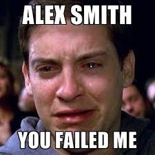 Alex Smith Meme - alex smith you failed me spiderman cry meme generator