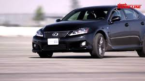 lexus isf test youtube track tested 2011 lexus is f inside line youtube