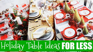 Christmas Table Decorations For Kids To Make How To Decorate Your Christmas Table For Less Youtube