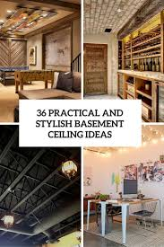Rustic Basement Ideas by 36 Practical And Stylish Basement Ceiling Décor Ideas Shelterness