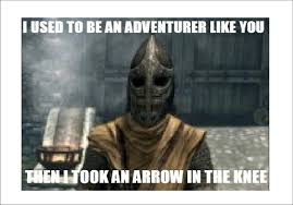 Know Your Meme Com - skyrim scene then i took an arrow in the knee see http