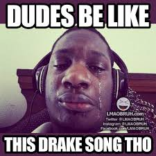 Drake The Type Of Meme - oras ou if kendrick was jesus drake is the rap godfather