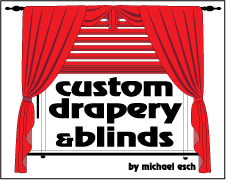 Custom Blinds And Drapery Custom Drapery And Blinds By Michael Esch