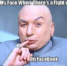 Facebook Meme Maker - meme maker my face when theres a fight on on facebook