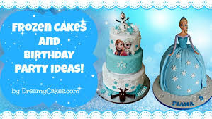 frozen cakes birthday party ideas