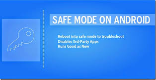 android safe mode how to restart android phone into safe mode