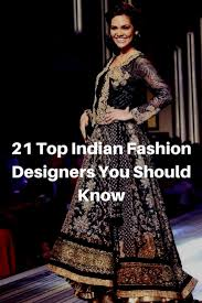21 top indian fashion designers you should know best fashion