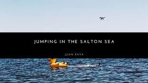 jumping into the salton sea juan raya youtube