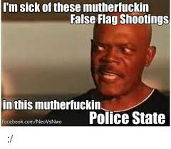 Im Sick Meme - i m sick of these mutherfuckin false flag shootings n this