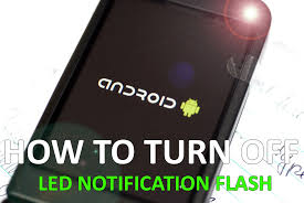 flash android how to turn blinking led flash notification on android p t