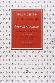 mastering the art of french cooking volumes 1 u0026 2 julia child