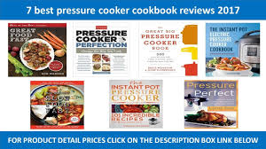 best cookbooks 7 best pressure cooker cookbook 2017 pressure cooker cookbooks