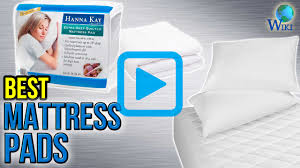 Best Firm Mattress Topper Best Top 10 Mattress Pads Of 2017 Video Review