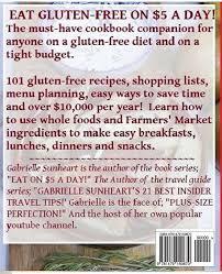 eat gluten free on 5 a day volume 1 gabrielle c sunheart