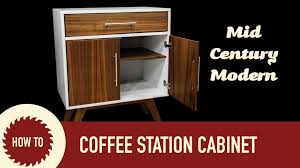 how to make a mid century modern coffee cabinet youtube