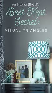 home styling 101 visual triangles a stylist u0027s best kept secret
