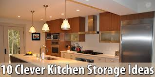 clever kitchen storage ideas clever kitchen storage ideas looks can dma homes 69108