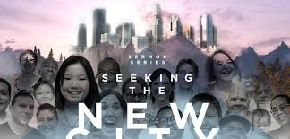 Seeking Series Seeking The New City Series New City Church Of Los Angeles