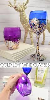 beautiful wine glasses colorful gold leaf wine glasses dream a little bigger