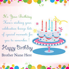 brother birthday cards write name on happy birthday wishes cards