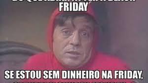 Memes Da Internet - black friday vira alvo de piadas e memes na internet