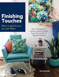 Finishing Touches Interior Design Book U2014 Places U0026 Graces