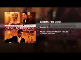 I Rather Go Blind By Beyonce I Rather Go Blind Beyonc Knowles