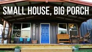 Small Home by Small House Big Porch No Mortgage Small Home With Practical