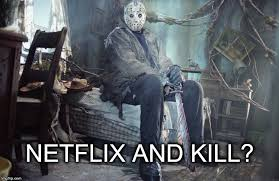 Jason Voorhees Meme - netflix and chill pun kill jason voorhees friday the 13th imgflip