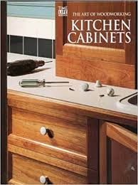 Ordering Kitchen Cabinets by Kitchen Cabinets Art Of Woodworking Time Life Books