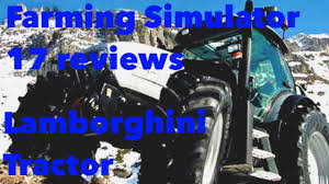 first lamborghini tractor farming simulator 17 reviews lamborghini tractor youtube