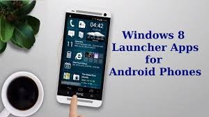 free launchers for android best free windows 8 launcher app for android
