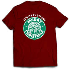 it s okay to say merry t shirt it s okay to say merry