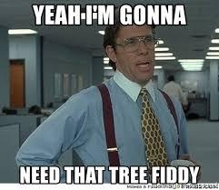 Tree Fiddy Meme - tree fiddy meme best tree 2017
